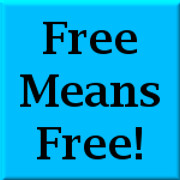 Free Means Free!